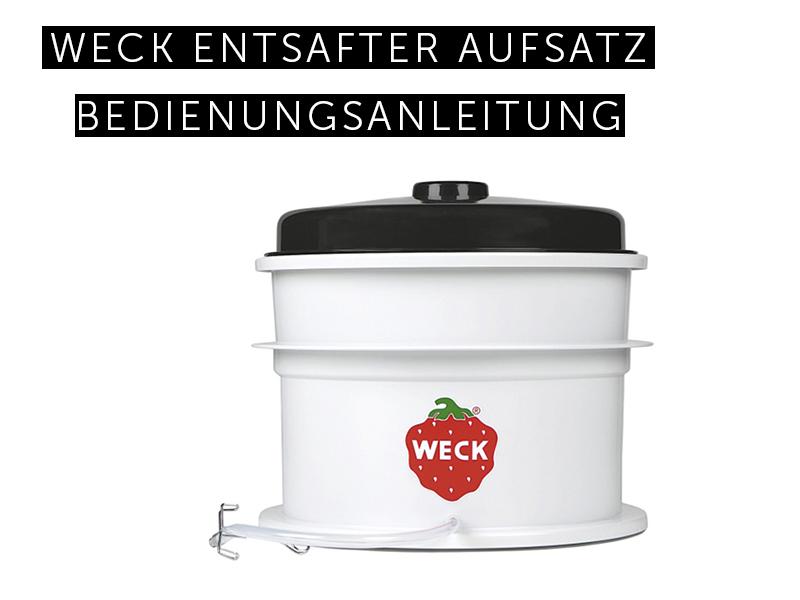 Weck Entsafter WSG 20 K Gebrauchsanleitung  Bleywaren ~ Entsafter Weck